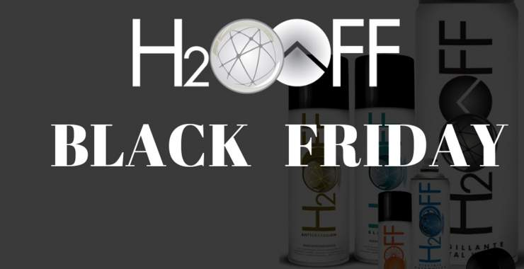 BLACK FRIDAY 2019 occasioni  H2OFF!