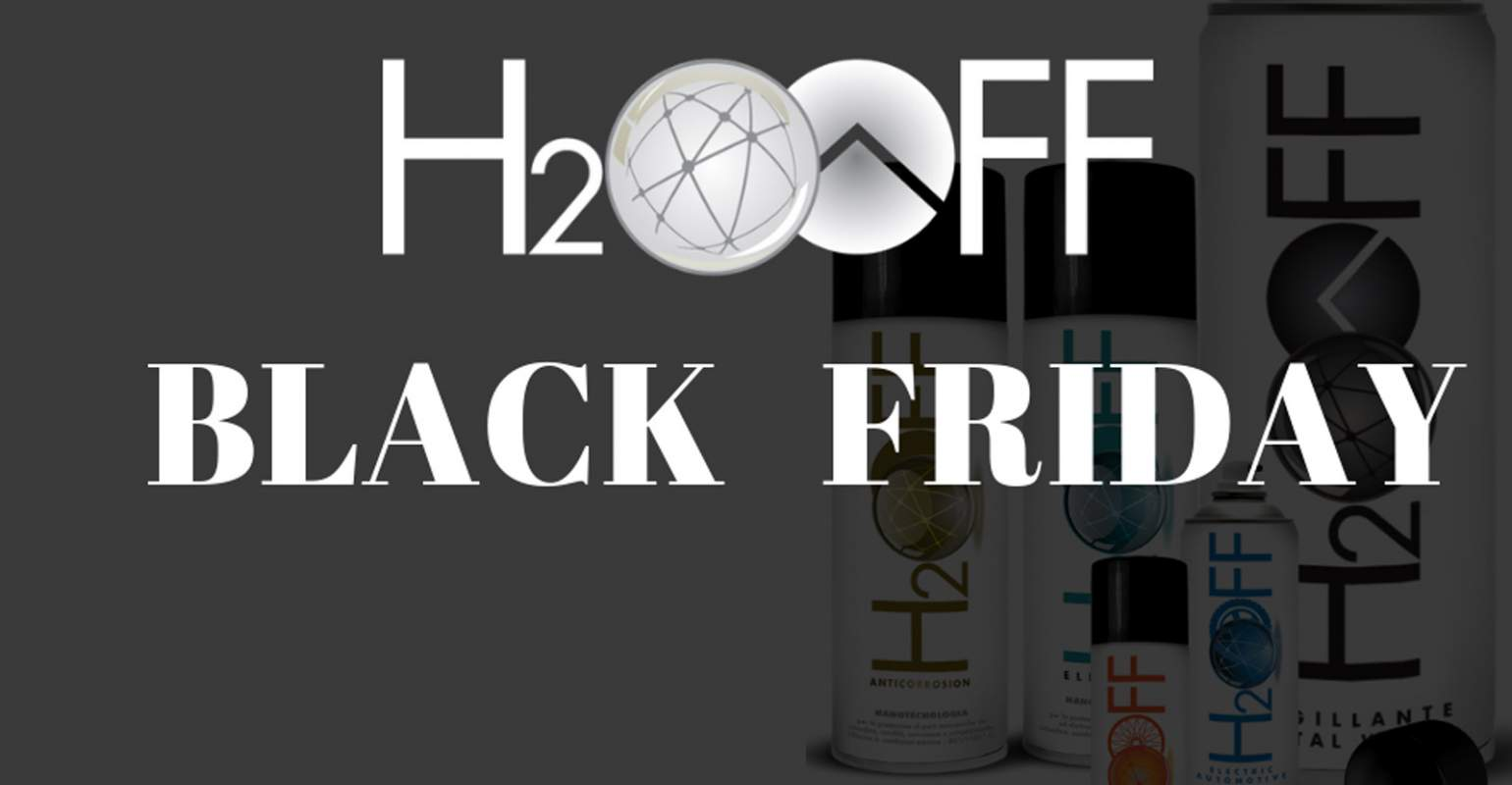 BLACK FRIDAY 2019 occasioni  H2OFF!